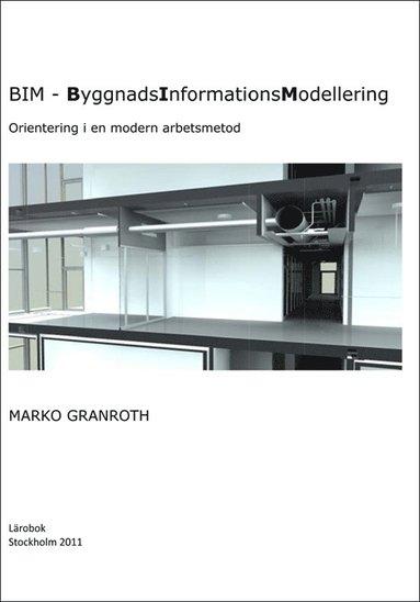 bokomslag BIM - ByggnadsInformationsModellering