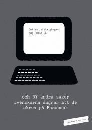 bokomslag Det var sista gången jag rökte på... : och 37 andra saker svenskarna ångrar att de skrev på Facebook