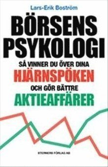 bokomslag Börsens psykologi : så vinner du över dina hjärnspöken och gör bättre aktieaffärer