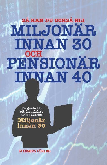 bokomslag Så kan du bli miljonär innan 30 och pensionär innan 40