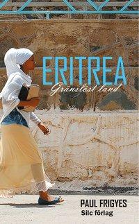 bokomslag Eritrea : gränslöst Land