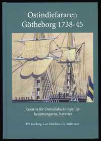 bokomslag Ostindiefararen Götheborg 1738-45 : resorna för Ostindiska kompaniet, besättningarna, haveriet