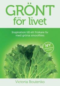 bokomslag Grönt för livet : inspiration till ett friskare liv med gröna smoothies