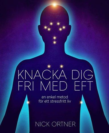 bokomslag Knacka dig fri med EFT : en enkel metod för ett stressfritt liv
