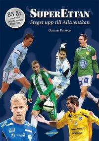 bokomslag Superettan : steget upp till allsvenskan