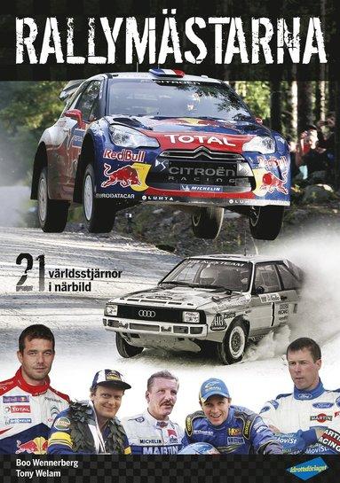 bokomslag Rallymästarna : 21 världsstjärnor i närbild