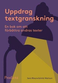 bokomslag Uppdrag textgranskning. En bok om att förbättra andras texter.
