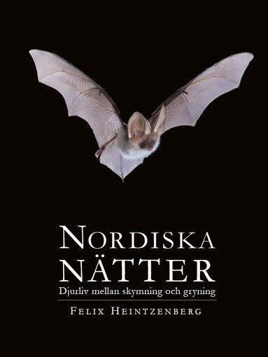 bokomslag Nordiska Nätter : djurliv mellan skymning och gryning