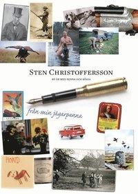 bokomslag Från min jägarpenna : ett jägarliv med penna och kamera