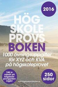bokomslag Högskoleprovsboken : 1000 övningsuppgifter till XYZ och KVA på högskoleprovet