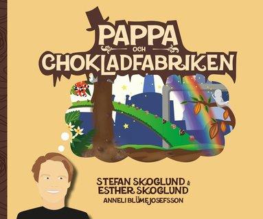 bokomslag Pappa och chokladfabriken