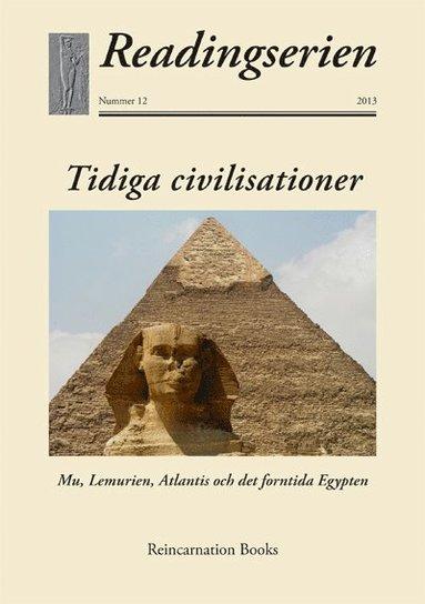 bokomslag Tidiga civilisationer : Mu, Lemurien, Atlantis och det forntida Egypten