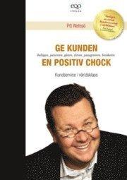 bokomslag Ge kunden en positiv chock - Kundservice i världsklass