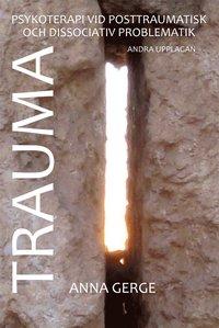 bokomslag Trauma : om psykoterapi vid posttraumatisk och dissociativ problematik
