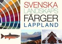 bokomslag Svenska landskapsfärger Lappland