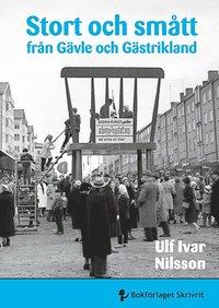 bokomslag Stort och smått från Gävle och Gästrikland