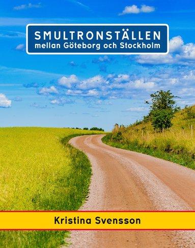 bokomslag Smultronställen mellan Göteborg och Stockholm - avstickare längs väg 40 och E4