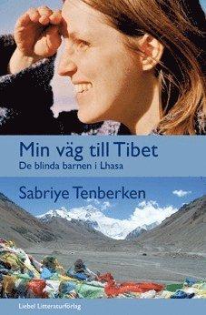 bokomslag Min väg till Tibet : de blinda barnen i Lhasa
