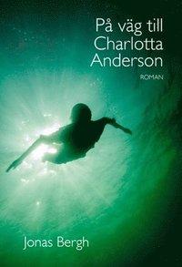 bokomslag På väg till Charlotta Anderson