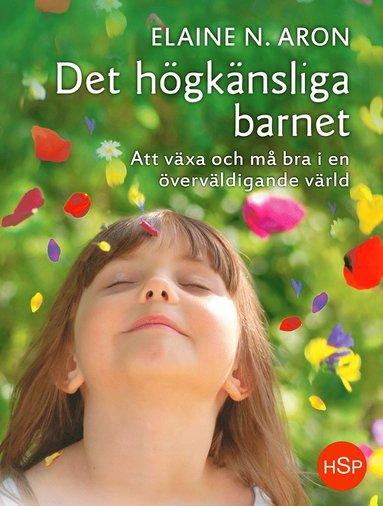 bokomslag Det högkänsliga barnet : att växa och må bra i en överväldigande värld