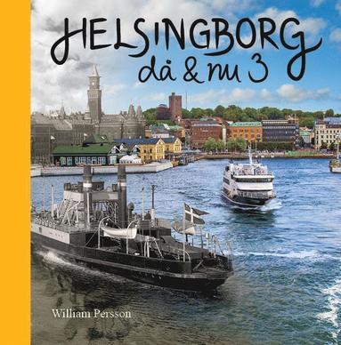 bokomslag Helsingborg då & nu 3
