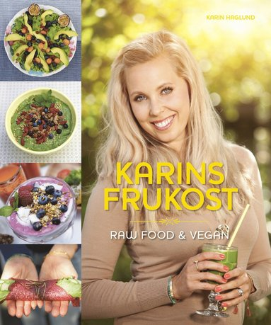 bokomslag Karins Frukost : raw food & vegan