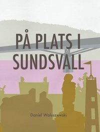 bokomslag På plats i Sundsvall