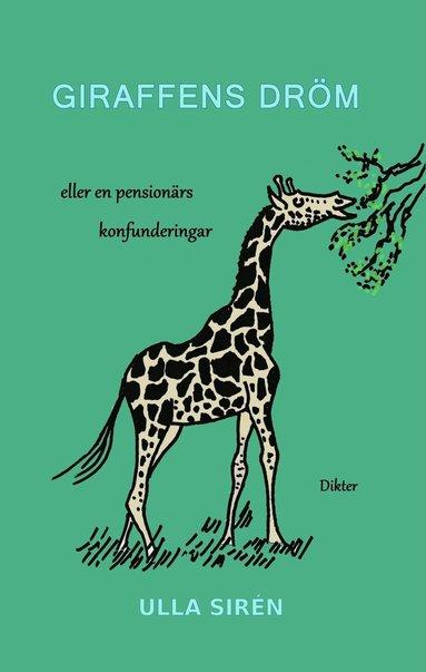 bokomslag Giraffens dröm : eller en pensionärs konfunderingar: Dikter
