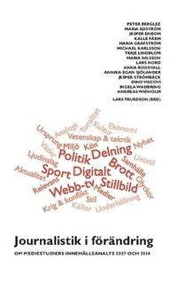 bokomslag Journalistik i förändring : om mediestudiers innehållsanalys 2007 och 2014