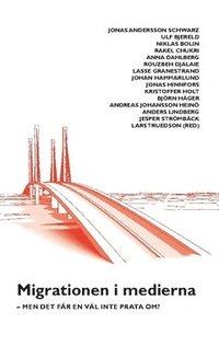 bokomslag Migrationen i medierna : men det får en väl inte prata om