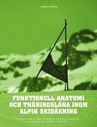 bokomslag Funktionell anatomi och träningslära inom alpin skidåkning