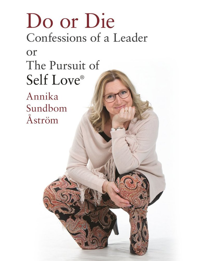 Do or Die: Confessions of a Leader or The Pursuit of Self Love 1