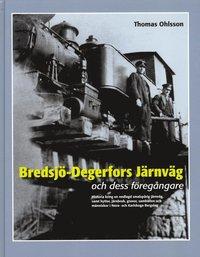 bokomslag Bredsjö-Degerfors Järnväg och dess föregångare