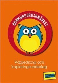 bokomslag Kommunborgarmärket : vägledning och kopieringsunderlag