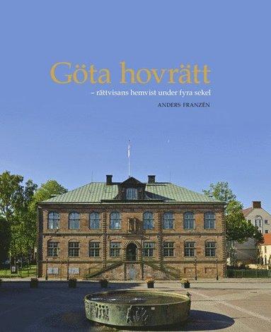 bokomslag Göta hovrätt : rättvisans hemvist under fyra sekel