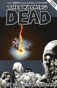 bokomslag The Walking Dead volym 9. Det som inte dödar