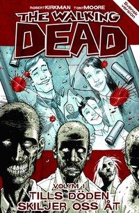 bokomslag The Walking Dead volym 1. Tills döden skiljer oss åt