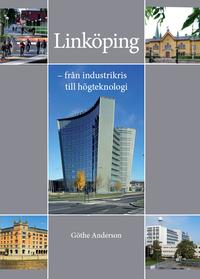 Linköping - från industrikris till högteknologi