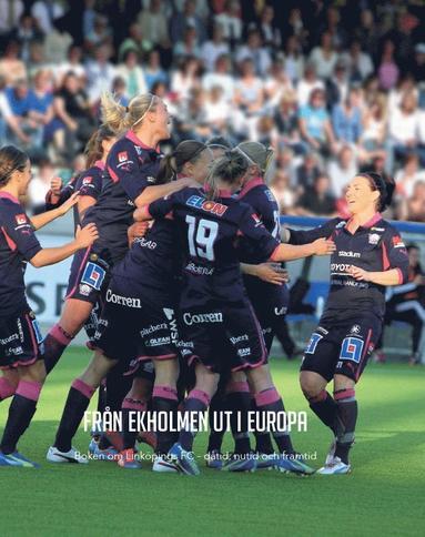 bokomslag Från Ekholmen ut i Europa. Linköpings FC - dåtid, nutid, framtid