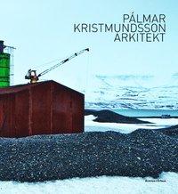 bokomslag Pálmar Kristmundsson arkitekt
