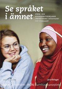bokomslag Se språket i ämnet : språk- och kunskapsutvecklande undervisning i högstadiet