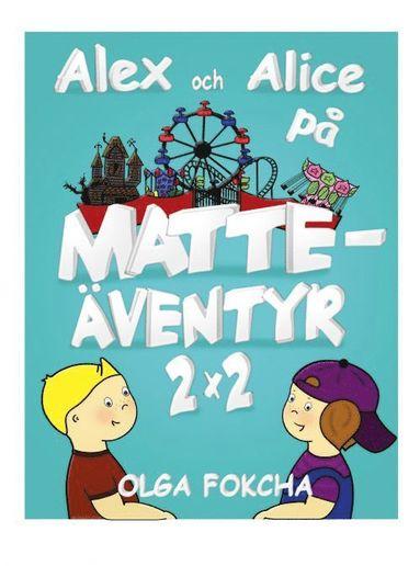 bokomslag Alex och Alice på Matteäventyr, 2x2