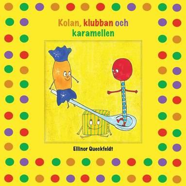 bokomslag Kolan, klubban och karamellen