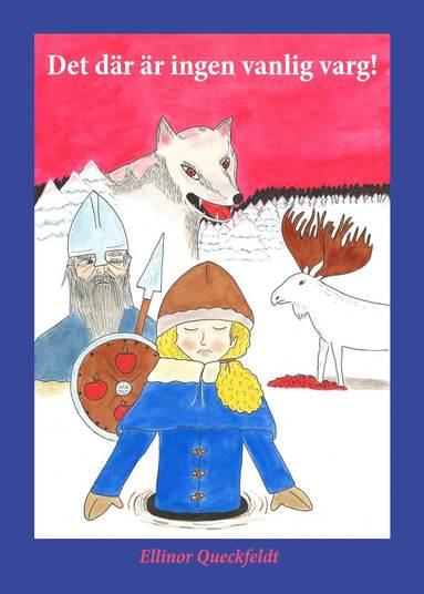 bokomslag Det där är ingen vanlig varg!