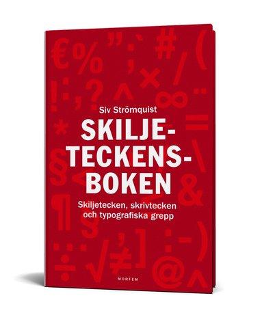 bokomslag Skiljeteckensboken : skiljetecken, skrivtecken och typografiska grepp
