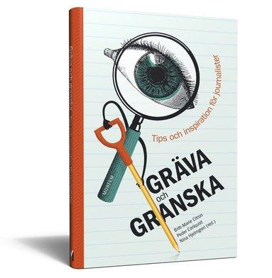 bokomslag Gräva och granska : tips och inspiration för journalister