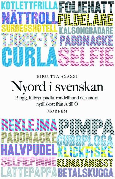 bokomslag Nyord i svenskan: Blogg, fulbryt, pudla, rondellhund och andra nytillskott