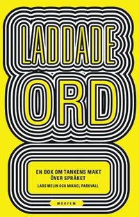 bokomslag Laddade ord : en bok om tankens makt över språket