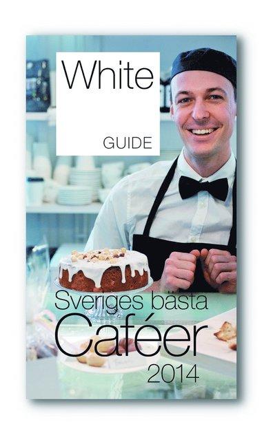 bokomslag White Guide Café. Sveriges bästa Caféer 2014