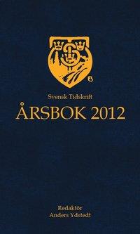 bokomslag Svensk Tidskrift Årsbok 2012